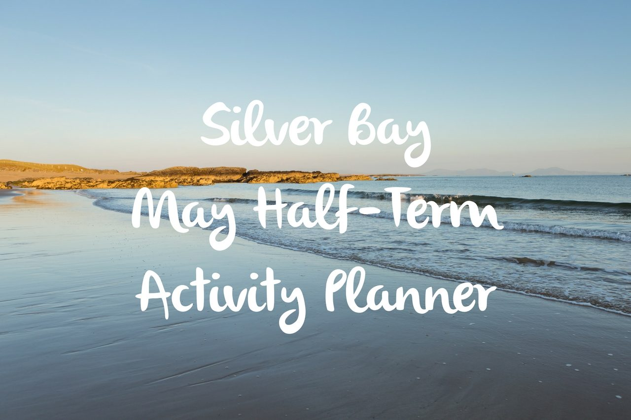 May-Half-Term-Holiday-Activity-Planner-Silver-Bay-Holiday-Village-Anglesey.-Blog.-1-1280x853.jpg